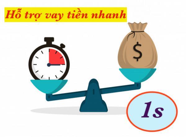Dịch vụ hỗ trợ vay tiền nhanh 1s