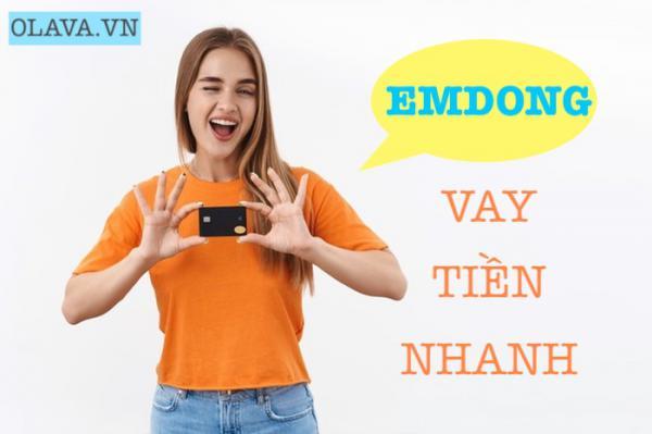 Emdong vay tiền online app apk ios h5 nóng gấp không gặp mặt