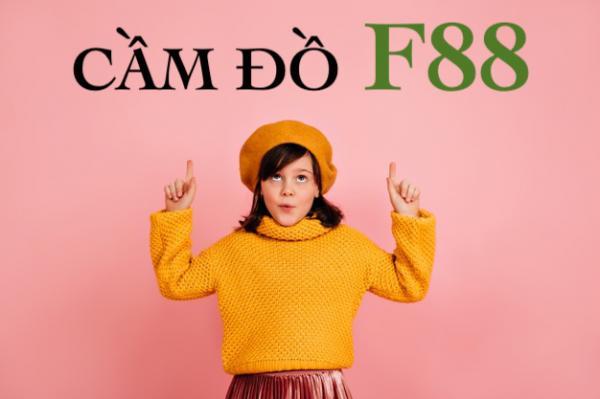 F88 Gần Đây Nhất - Danh Sách Cửa Hàng F88 Cầm Đồ