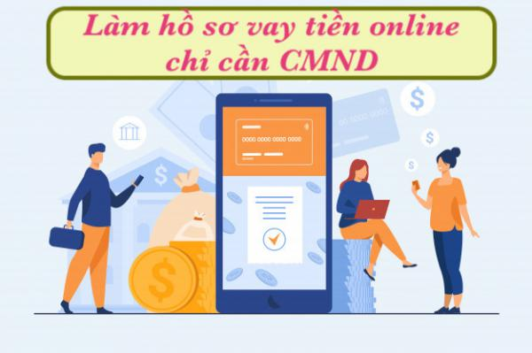 Làm hồ sơ vay tiền online