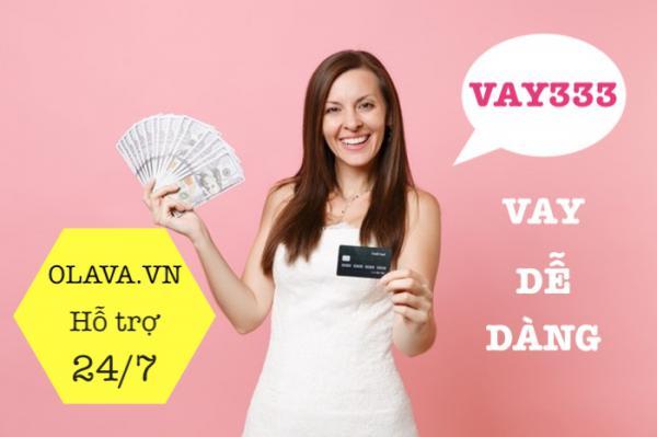 Vay333 vay tiền 3333 online 33 giải ngân nhanh ngay trong ngày 24/7