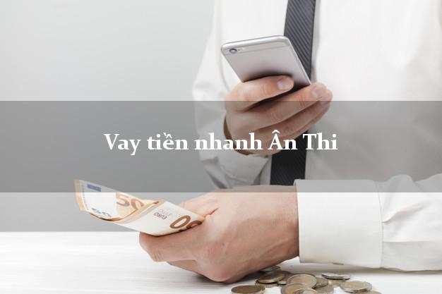 Vay tiền nhanh Ân Thi Hưng Yên