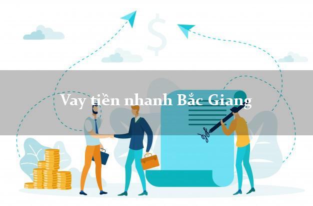 Vay tiền nhanh Bắc Giang