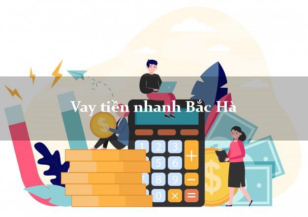 Vay tiền nhanh Bắc Hà Lào Cai