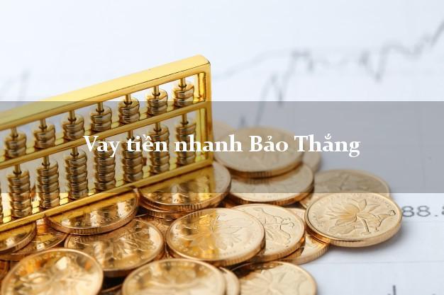 Vay tiền nhanh Bảo Thắng Lào Cai
