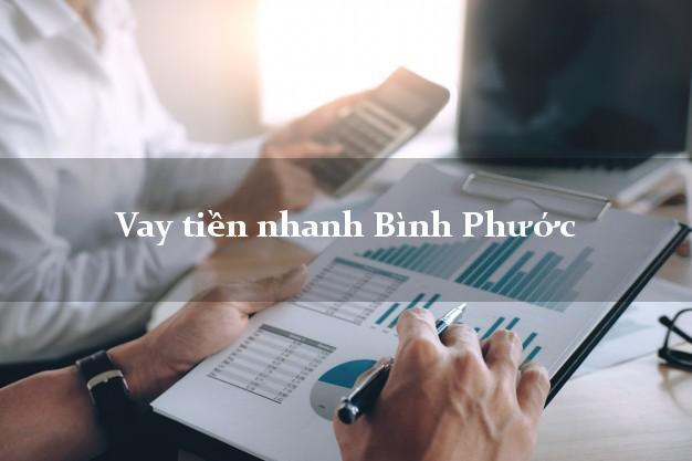 Vay tiền nhanh Bình Phước