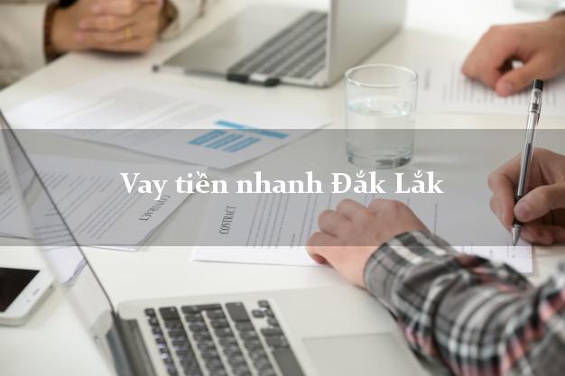 Vay tiền nhanh Đắk Lắk