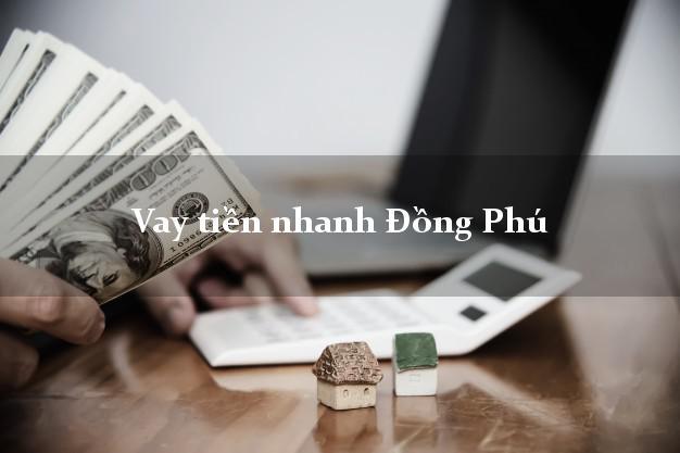 Vay tiền nhanh Đồng Phú Bình Phước