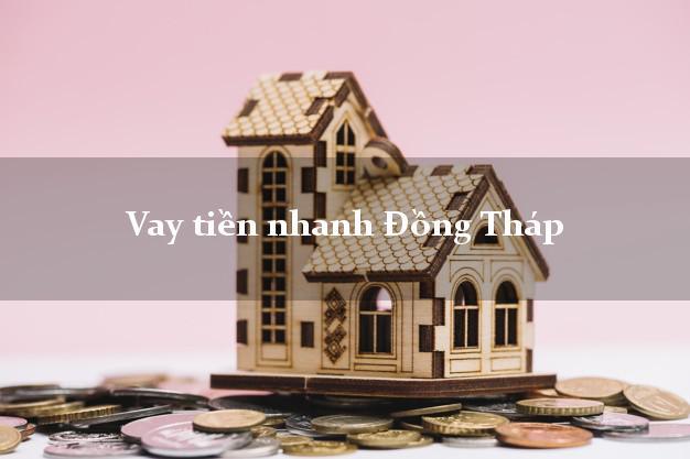 Vay tiền nhanh Đồng Tháp
