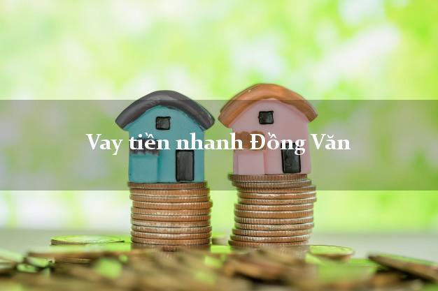 Vay tiền nhanh Đồng Văn Hà Giang