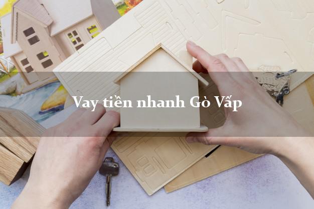 Vay tiền nhanh Gò Vấp Hồ Chí Minh