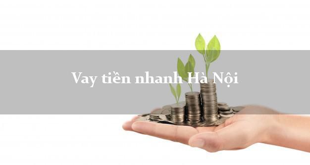 Vay tiền nhanh Hà Nội