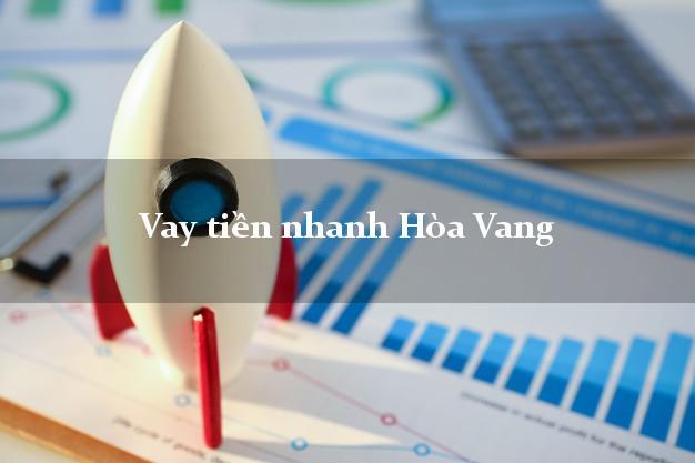 Vay tiền nhanh Hòa Vang Đà Nẵng