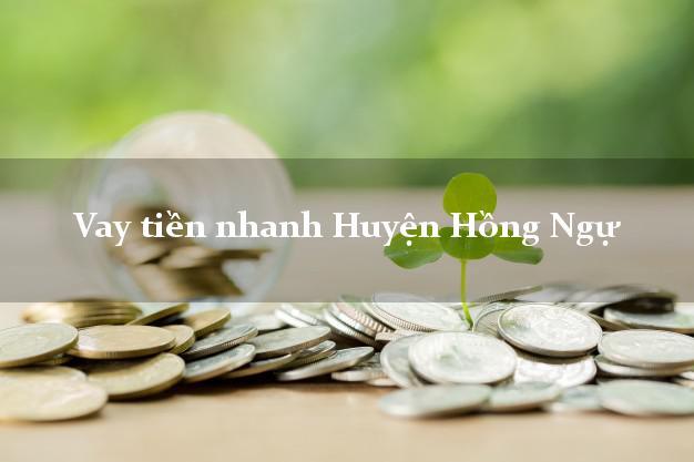 Vay tiền nhanh Huyện Hồng Ngự Đồng Tháp
