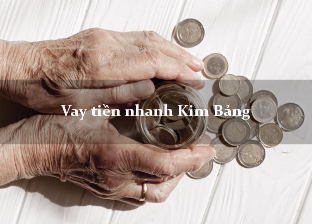 Vay tiền nhanh Kim Bảng Hà Nam