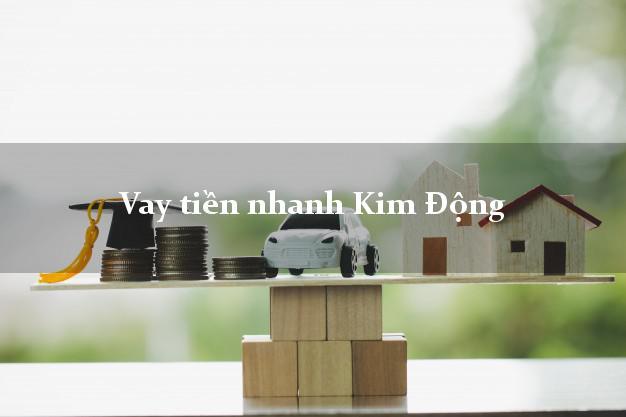 Vay tiền nhanh Kim Động Hưng Yên