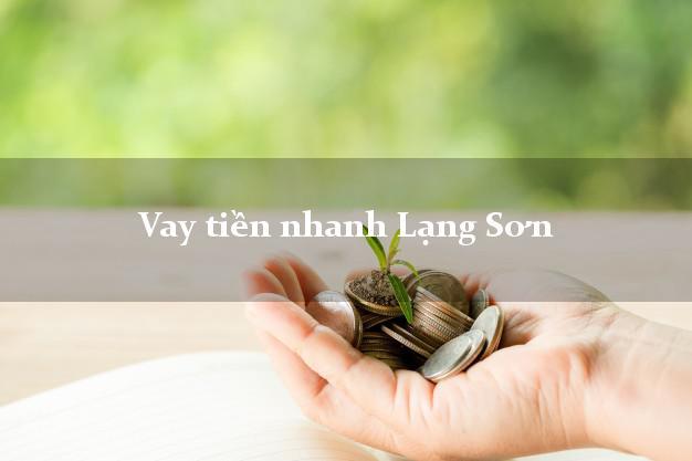 Vay tiền nhanh Lạng Sơn