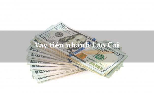 Vay tiền nhanh Lào Cai