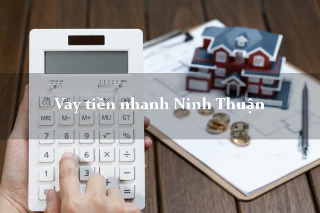 Vay tiền nhanh Ninh Thuận