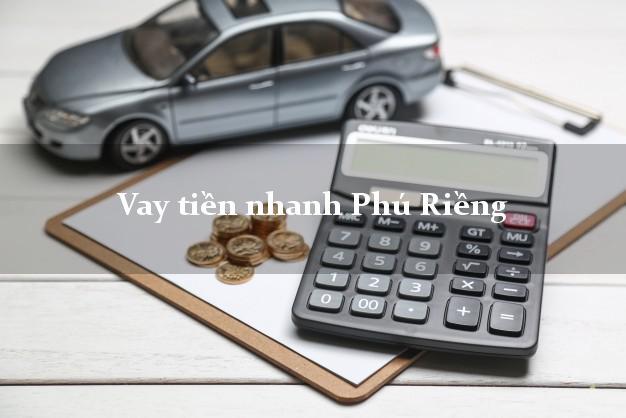 Vay tiền nhanh Phú Riềng Bình Phước