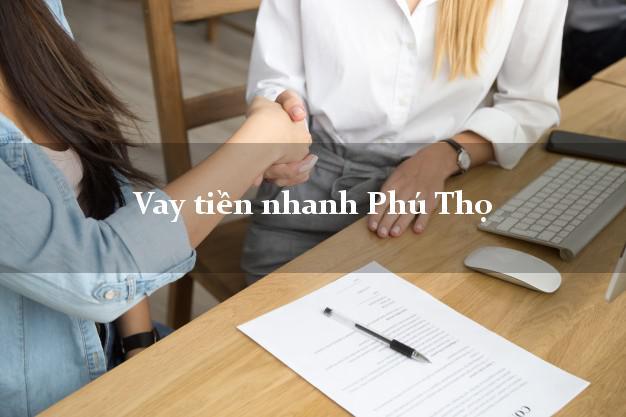 Vay tiền nhanh Phú Thọ