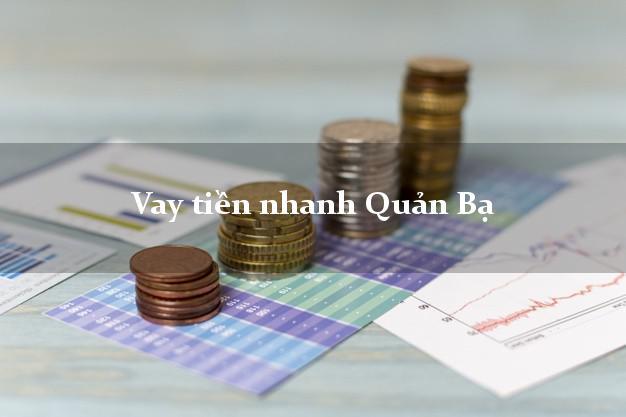 Vay tiền nhanh Quản Bạ Hà Giang