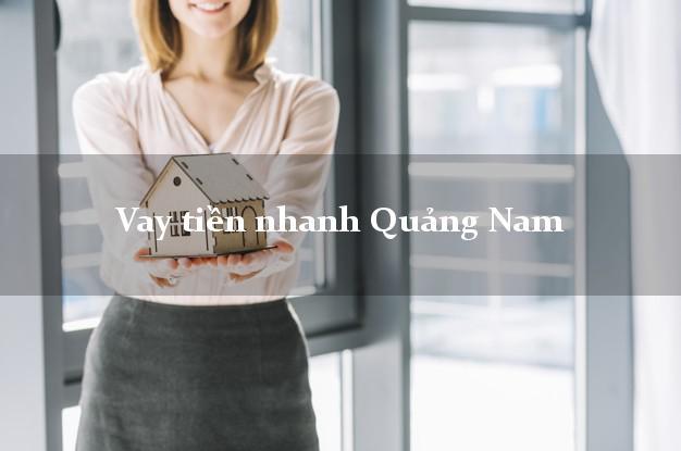 Vay tiền nhanh Quảng Nam