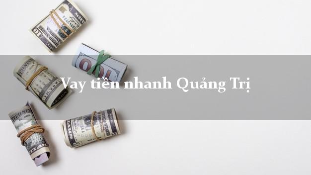 Vay tiền nhanh Quảng Trị