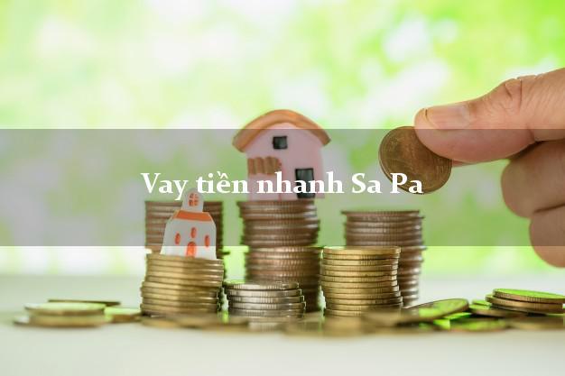 Vay tiền nhanh Sa Pa Lào Cai