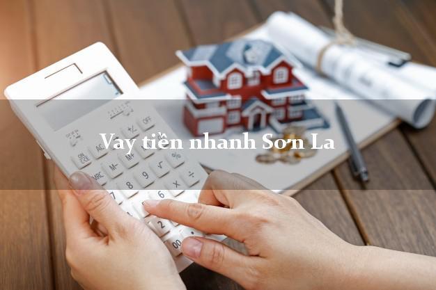 Vay tiền nhanh Sơn La