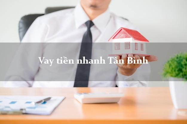 Vay tiền nhanh Tân Bình Hồ Chí Minh