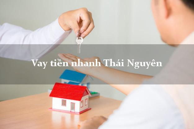 Vay tiền nhanh Thái Nguyên