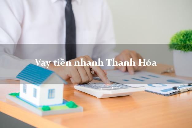 Vay tiền nhanh Thanh Hóa