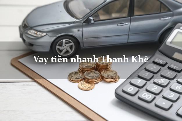Vay tiền nhanh Thanh Khê Đà Nẵng