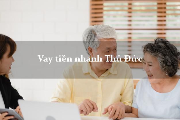 Vay tiền nhanh Thủ Đức Hồ Chí Minh