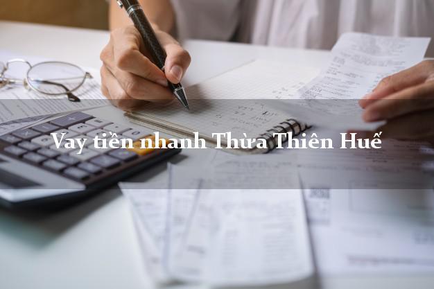 Vay tiền nhanh Thừa Thiên Huế