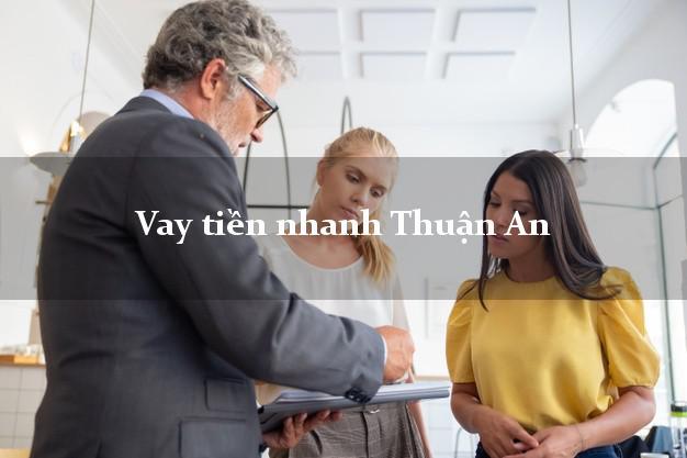 Vay tiền nhanh Thuận An Bình Dương