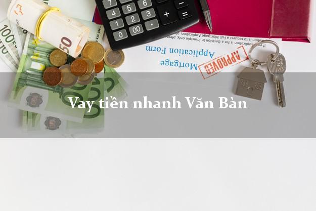 Vay tiền nhanh Văn Bàn Lào Cai