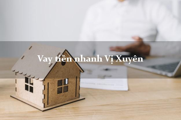 Vay tiền nhanh Vị Xuyên Hà Giang