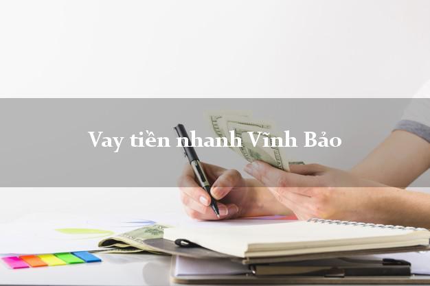 Vay tiền nhanh Vĩnh Bảo Hải Phòng