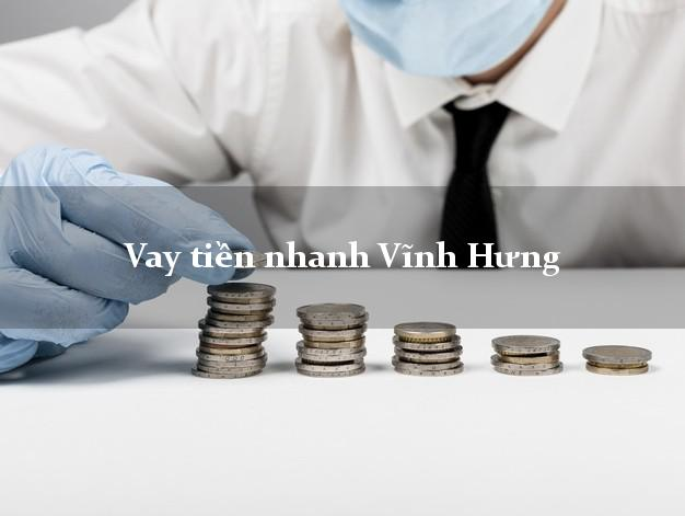 Vay tiền nhanh Vĩnh Hưng Long An