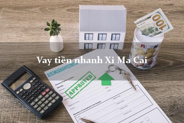Vay tiền nhanh Xi Ma Cai Lào Cai