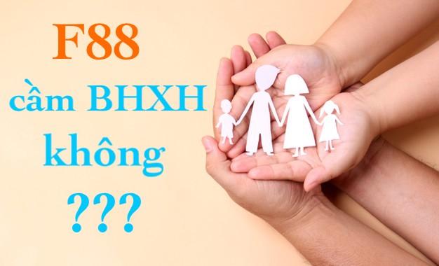 F88 có cầm bảo hiểm xã hội không