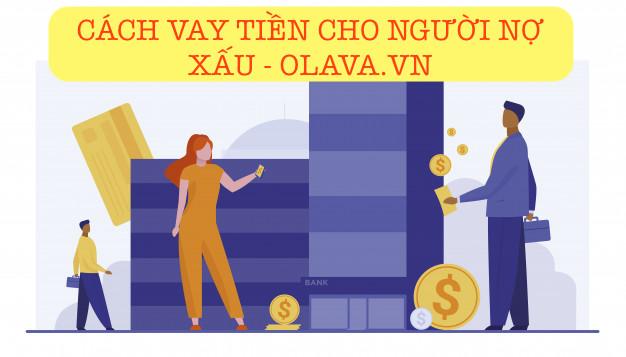 Cách vay tiền cho người nợ xấu