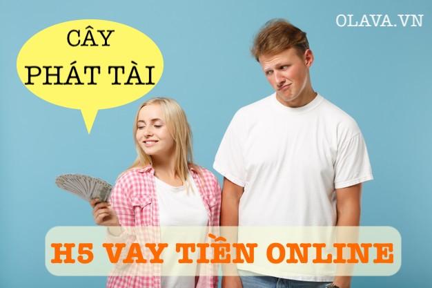 CÂY phát tài vay tiền online
