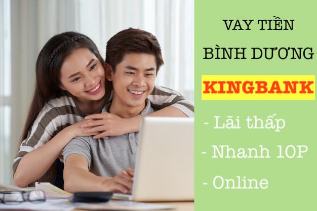 Vay tiền bình dương Kingbank nhanh online