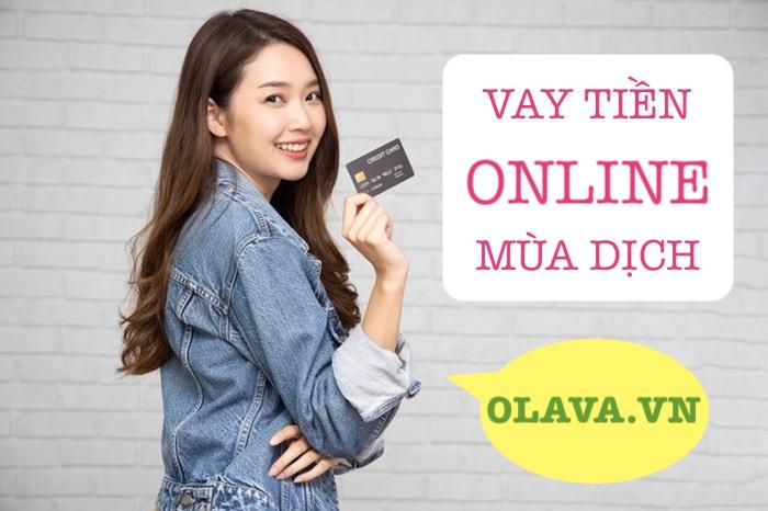 Vay tiền mùa dịch online nhanh