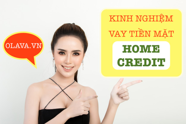 kinh nghiệm vay tiền mặt home credit
