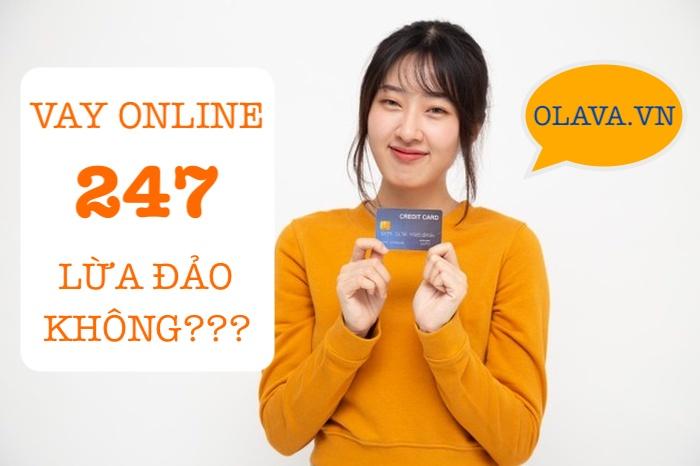 Ví vay online 247 lừa đảo không?