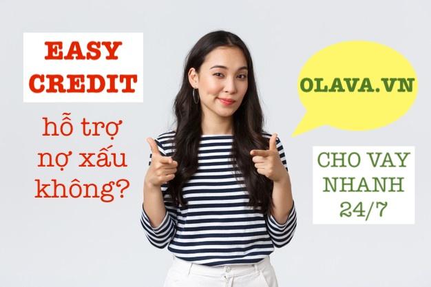 EASY credit hỗ trợ nợ xấu không?